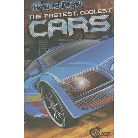 How to Draw the Fastest, Coolest Cars (Fastest And Coolest Cars In The World 2014)