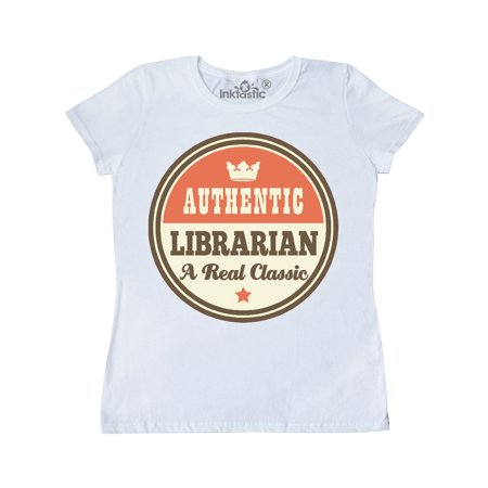 Authentic Librarian Funny Women's T-Shirt](Librarian Costume)