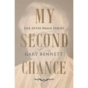My Second Chance : Life After Brain Injury