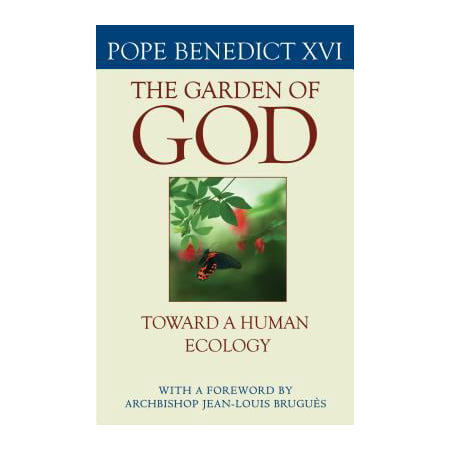 The Garden Of God  Toward A Human Ecology