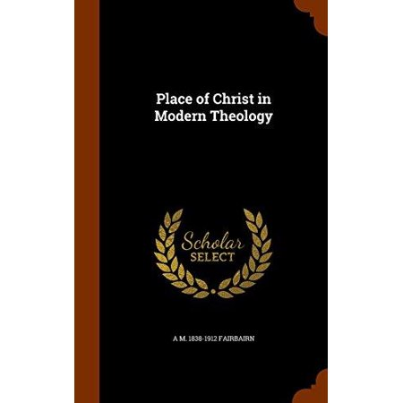 Place of Christ in Modern Theology - image 1 de 1