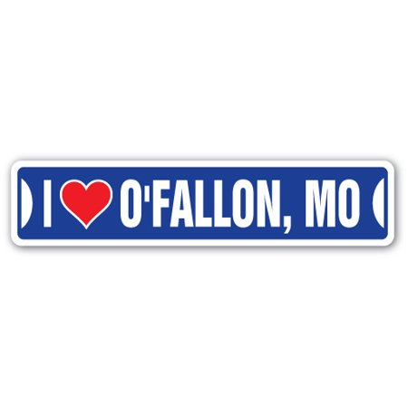 I LOVE O'FALLON, MISSOURI Street Sign mo city state us wall road gift - City Of O Fallon Mo