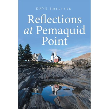 Reflections at Pemaquid Point - eBook