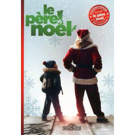 Le Père Noël - Le Roman du Film - eBook