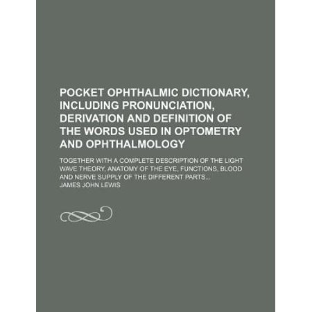 Pocket ophthalmic dictionary including pronunciation for Together dictionary