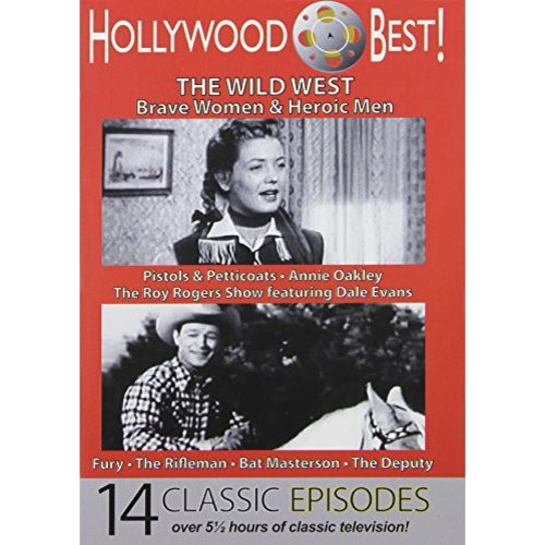 Hollywood Best! The Wild West: Brave Women & Heroic Men