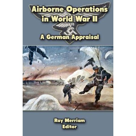 Airborne Operations In World War Ii  A German Appraisal