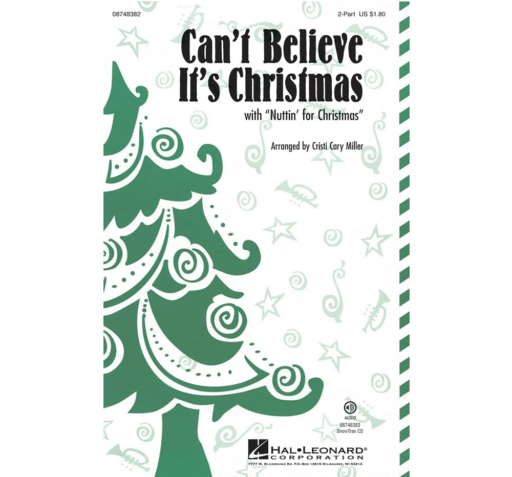Hal Leonard Can't Believe It's Christmas (with Nuttin' for Christmas) 2-Part by VeggieTales arranged by Cristi... by