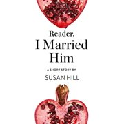Reader, I Married Him: A Short Story from the collection, Reader, I Married Him - eBook