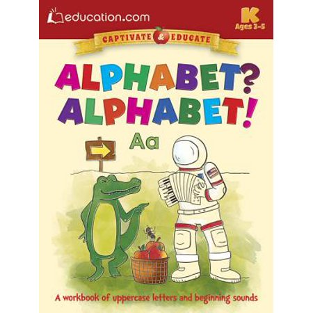 Alphabet? Alphabet! : A Workbook of Uppercase Letters and Beginning - Letters Of Alphabet