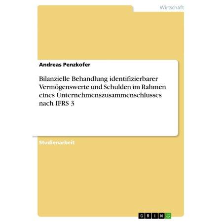 Bilanzielle Behandlung identifizierbarer Vermögenswerte und Schulden im Rahmen eines Unternehmenszusammenschlusses nach IFRS 3 - eBook (Orange Rahmen In 5)