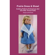 Prairie Dress & Shawl, Knitting Patterns fit American Girl and other 18-Inch Dolls - eBook