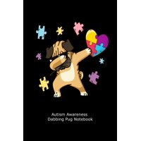 Autism Awareness Dabbing Pug Notebook : Cute Autism Puzzle Piece Heart Dog Dab Gift Workbook