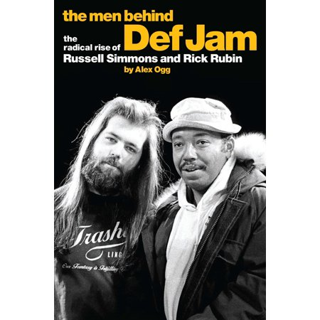The Men Behind Def Jam: The Radical Rise of Russell Simmons and Rick Rubin - - Def Jam Fight For Ny