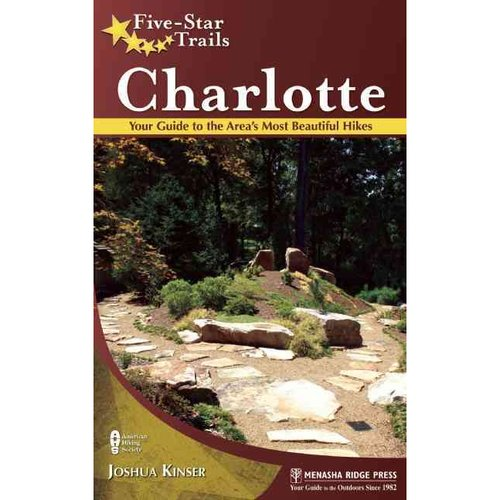 Five-Star Trails Charlotte: Your Guide to the Area's Most Beautiful Hikes
