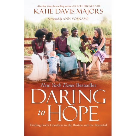 Daring to Hope: Finding God's Goodness in the Broken and the