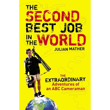 The Second Best Job in the World - eBook (Best Job In The World Queensland)