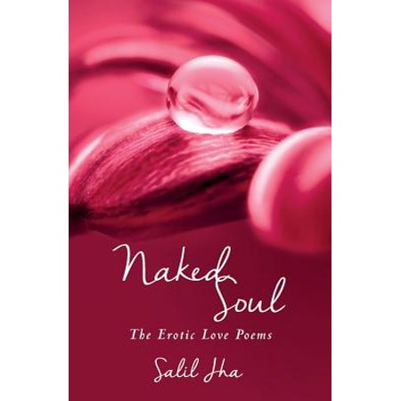 Naked Soul : The Erotic Love Poems for $<!---->