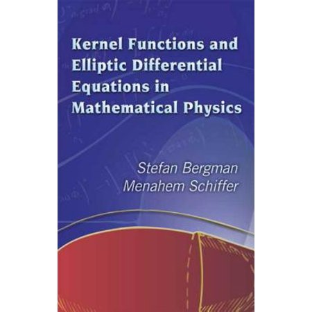 Kernel Functions and Elliptic Differential Equations in Mathematical Physics - eBook