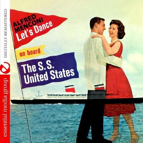 Alfred Menconi Let's Dance on Board the S.S. United States [CD] by