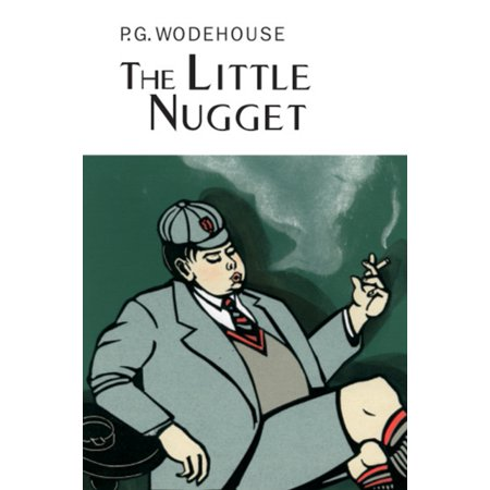 The Little Nugget  Everymans Library P G Wodehouse   Hardcover