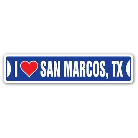 I LOVE SAN MARCOS, TEXAS Street Sign tx city state us wall road décor gift - City Of San Marcos Ca