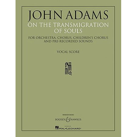 On the Transmigration of Souls : For Orchestra, Chorus, Children's Chorus and Pre-Recorded
