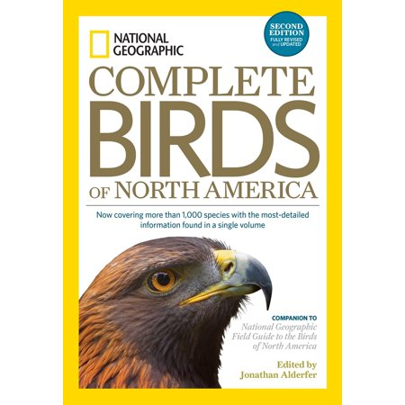 American Fibertek Single - National Geographic Complete Birds of North America, 2nd Edition : Now Covering More Than 1,000 Species With the Most-Detailed Information Found in a Single Volume