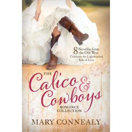 The Calico and Cowboys Romance Collection (Paperback)