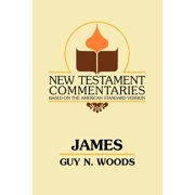 New Testament Commentaries (Gospel Advocate): James : A Commentary on the Epistle of James (Paperback)