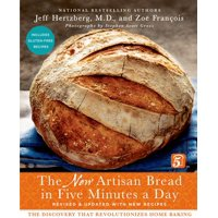 The New Artisan Bread in Five Minutes a Day: The Discovery That Revolutionizes Home Baking (Revised)