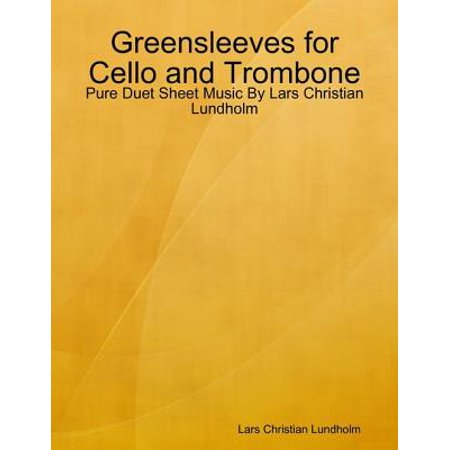 Greensleeves for Cello and Trombone - Pure Duet Sheet Music By Lars Christian Lundholm - eBook (Halloween Cello Sheet Music)