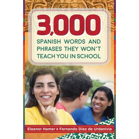3,000 Spanish Words and Phrases They Won't Teach You in School (Wristband In Spanish)