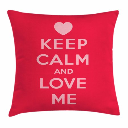 Keep Calm Throw Pillow Cushion Cover, Love Me Saint Valentine's Day Theme Phrase of Love for Romantic Couples, Decorative Square Accent Pillow Case, 18 X 18 Inches, Scarlet Pale Pink, - Themes For Couples
