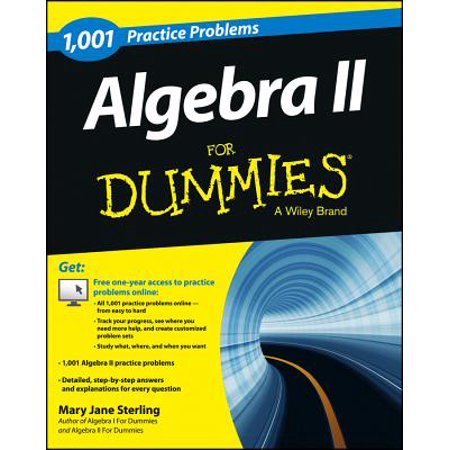 Algebra II: 1,001 Practice Problems for Dummies (+ Free Online