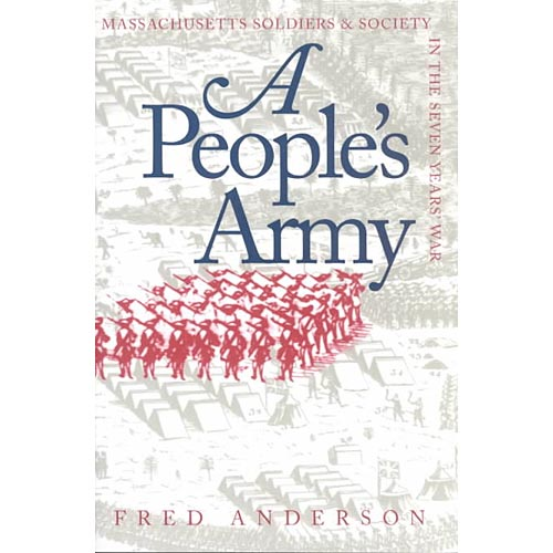A People's Army: Massachusett Soldiers and Society in the Seven Years' War