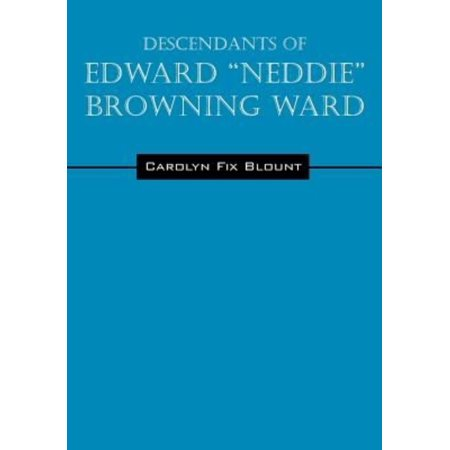 Descendants Of Edward   Neddie   Browning Ward  1765 1856 Montgomery County  Maryland To Ohio   Daviess Counties  Kentucky