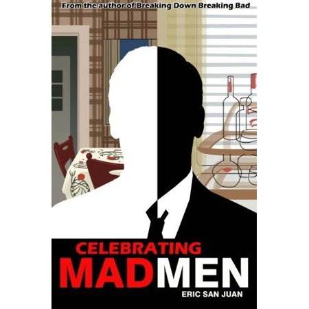 Celebrating Mad Men  Your Unofficial Guide To What Makes The Show And Its Characters Tick