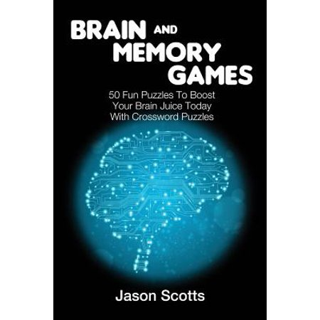 Brain and Memory Games : 50 Fun Puzzles to Boost Your Brain Juice Today (with Crossword - Brain Juice Halloween