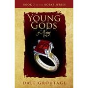Kopaz: Young Gods of Kopaz: Book 3 of the Kopaz Series (Paperback)