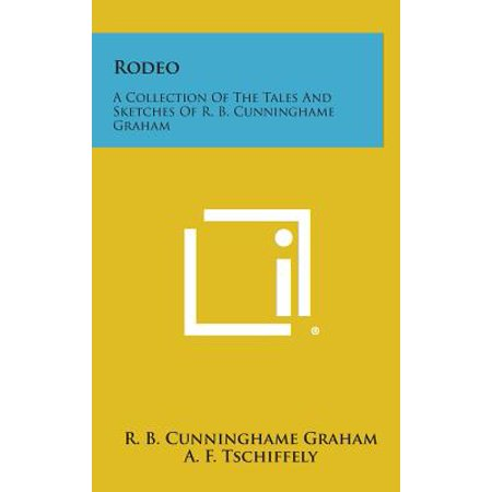 Rodeo : A Collection of the Tales and Sketches of R. B. Cunninghame Graham ()