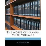 The Works of Hannah More, Volume 6