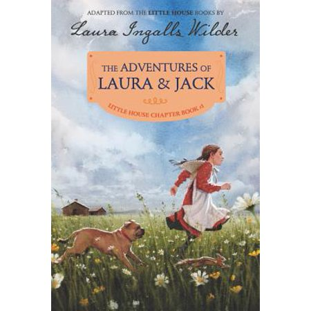 Little House Chapter Book: The Adventures of Laura & Jack (Paperback)