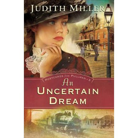 Uncertain Dream, An (Postcards from Pullman Book #3) - -