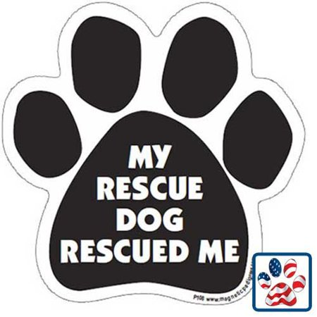 Paw Magnet - My Rescue Dog Rescued Me, My Rescue Dog Rescued Me By Pet Gifts USA](Paw Me)