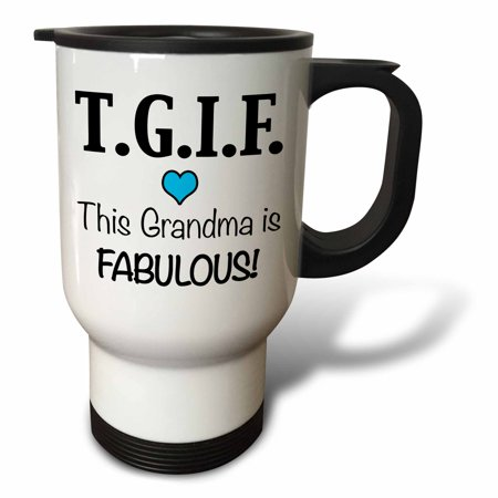 3dRose TGIF This Grandma is Fabulous, Blue, Travel Mug, 14oz