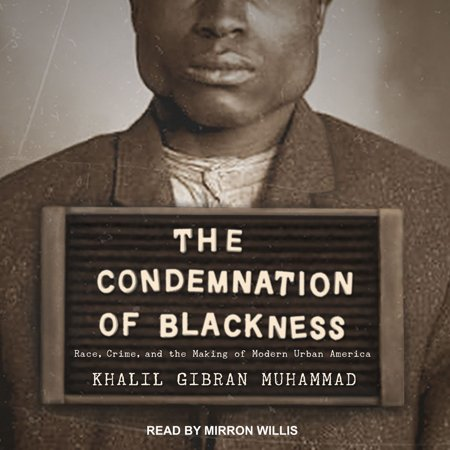 The Condemnation of Blackness - Audiobook