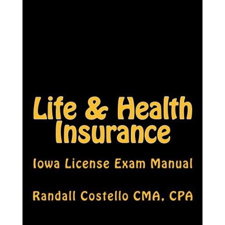 Life   Health Insurance  Iowa License Exam Manual