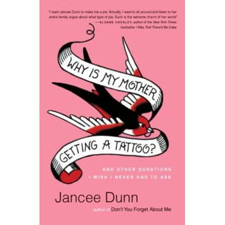 Why Is My Mother Getting a Tattoo? - eBook - Tattos For Mom