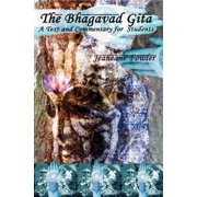 The Bhagavad Gita : A Text and Commentary for Students